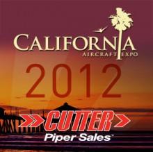 Cutter Piper Sales Displaying at 2012 California Aircraft Expo Events in Santa Ana, CA (SNA); Carlsbad, CA (CRQ); and Long Beach, CA (LGB)